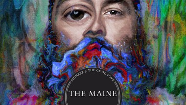 The Maine: Pioneer and The Good Love